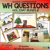 Reading Comprehension: WH Questions GROWING HOLIDAY BUNDLE