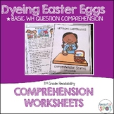 Reading Comprehension: WH Questions LET'S DYE EASTER EGGS