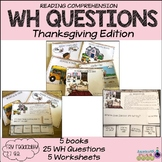 Reading Comprehension: WH Questions Thanksgiving Edition (Special Education)