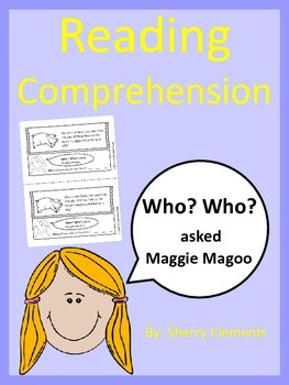 Reading Comprehension: Who? Who? asked Maggie Magoo