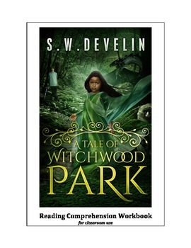 Reading Comprehension Workbook: A Tale of Witchwood Park