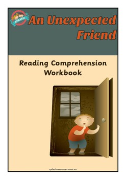 Reading Comprehension Workbook - An Unexpected Friend