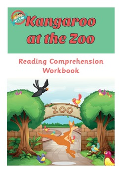 Reading Comprehension Workbook - Kangaroo at the Zoo