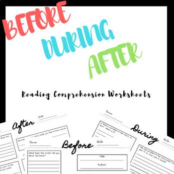 Reading Comprehension Worksheets - Before During After format