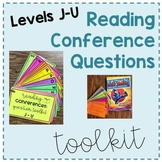 Reading Conference Questions Toolkit: Levels J - U