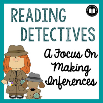 Reading Detectives: A Focus on Making Inferences
