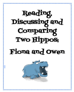Reading, Discussing and Comparing Two Hippos:  Fiona and Owen