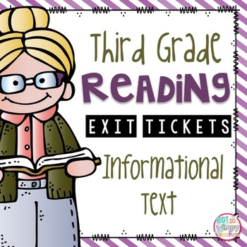 Reading Exit Tickets- Informational Text
