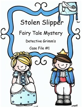 Reading Activity: Fairy Tale Mystery Case File #1 The Stolen Slipper