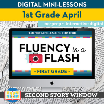 Reading Fluency in a Flash 1st Grade April • Digital Fluency Mini Lessons