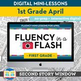 Reading Fluency in a Flash 1st Grade April • Digital Fluen