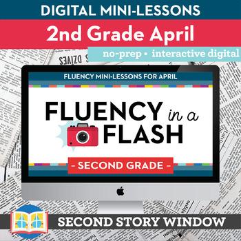 Reading Fluency in a Flash 2nd Grade April • Digital Fluency Mini Lessons