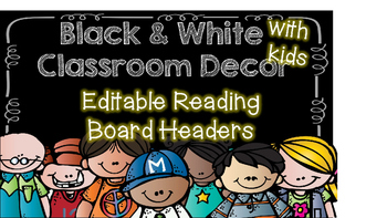 Reading Focus Board Headers **Editable** Black and White with Kids Decor