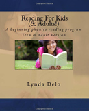 Reading For Kids (and Adults!); a phonics reading program Teen and Adult Version