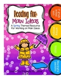 Reading For: Main Idea (Spring Edition)