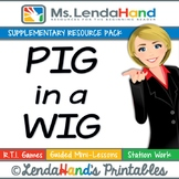 Reading Street, PIG IN A WIG, Teacher Pack by Ms. Lendahand:)
