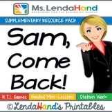 Reading Street, SAM, COME BACK!, Teacher Pack by Ms. Lendahand:)