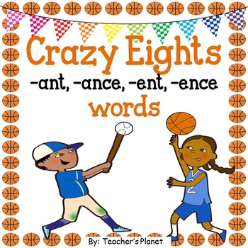 Reading Games -Crazy 8's  -ANT, -ANCE, -ENT, and -ENCE Words