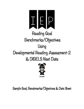 IEP Reading Goal Benchmarks/Objective Using DRA-2 & DIBELS