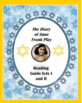 The Diary of Anne Frank Play Reading Guide Acts I and II