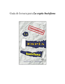 Reading Guide for La espía huérfana (by Andrew J. Snider)