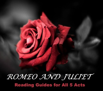 Reading Guides for Acts 1-5 of Romeo and Juliet