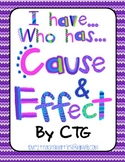 Reading - I Have...Who Has...CAUSE & EFFECT Game
