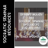 Reading Inquiry and Socratic Seminar Resources For Any Text