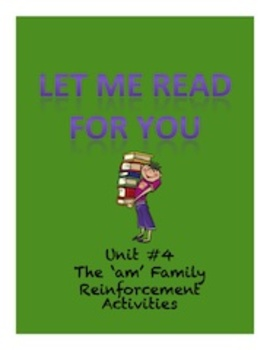 Reading Instruction-A Complete Phonics/Reading/Sight Word Program-Unit 4-'AM'