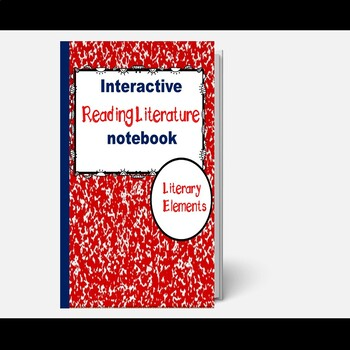 Reading Interactive Notebook: Literature Activities/Literary Elements