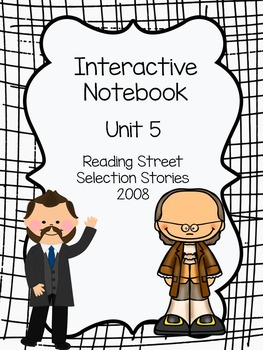 Reading Interactive Notebook, Selection Stories 2008, Unit 5
