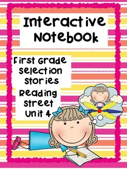Reading Interactive Notebook, Selection Stories, Unit 4