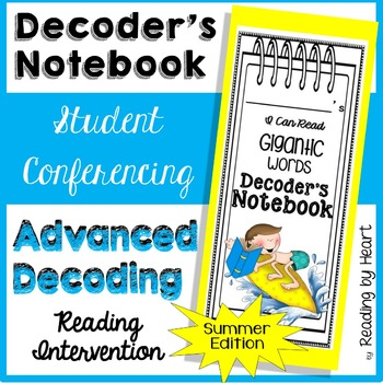 Reading Intervention: Advanced Decoding CONFERENCING NOTEBOOK SUMMER