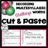 Decoding Multisyllabic Words CUT & PASTE DECEMBER CHALLENGE Reading Intervention