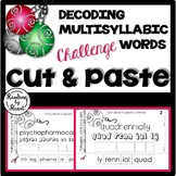 Decoding Multisyllabic Words CUT & PASTE DECEMBER CHALLENG
