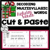 Decoding Multisyllabic Words CUT & PASTE Reading Intervention HOLIDAY WORDS