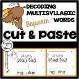 Decoding Multisyllabic Words CUT & PASTE BEGINNERS NOVEMBER Reading Intervention