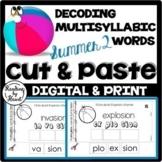 Decoding Multisyllabic Words CUT & PASTE SUMMER! Reading Intervention