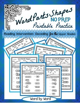 Reading Intervention: Decoding in the Upper Grades Word Parts Shapes Printables