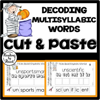 Decoding Multisyllabic Words CUT & PASTE OCTOBER KIDS Reading Intervention
