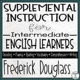 Supplemental Instruction for Intermediate English Learners - Frederick Douglass