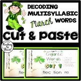 Decoding Multisyllabic Words CUT & PASTE MARCH Reading Int