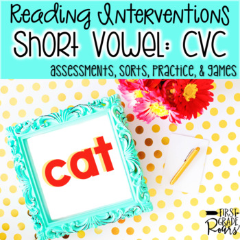 Reading Interventions: CVC Assessments, Practice, and Games