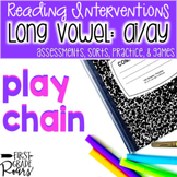 Long a ai and ay Assessments Practice Interventions and Games