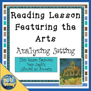 Reading Lesson Plan Featuring The Arts The Importance Of Setting