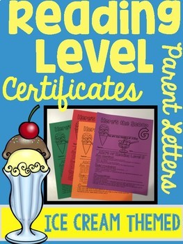 Reading Level Certificates with Parent Letter ICE CREAM THEMED