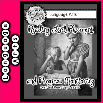 Reading Level Placement and Progress Monitoring Level I