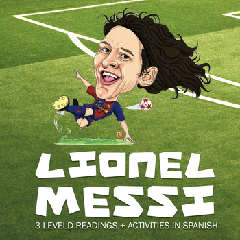 Reading: Lionel Messi - 3 leveled readings in Spanish