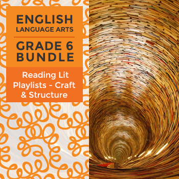 Reading Lit Playlists - Craft and Structure Bundle for Grade 6