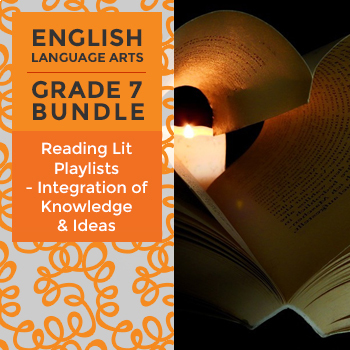 Reading Lit Playlists - Integration of Knowledge & Ideas Bundle for Grade 7